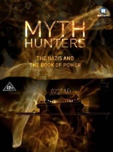 Охотники за мифами. Нацисты и Книга Власти / Myth Hunters. The Nazis and the Book of Power (2012) SATRip
